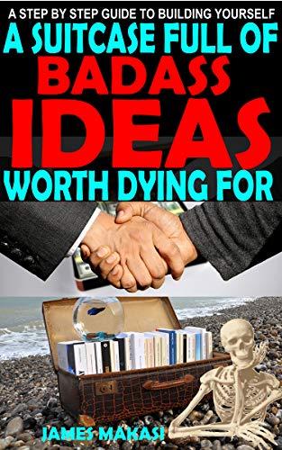 A SUITCASE FULL OF BADASS IDEA...