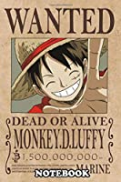 """Notebook: This Is A Fugitive Poster For Monkey D Luffy Released , Journal for Writing, College Ruled Size 6"""" x 9"""", 110 Pages"""