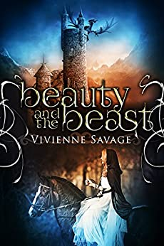 Beauty and the Beast: An Adult Fairytale Romance (Once Upon a Spell Book 1) by [Savage, Vivienne]
