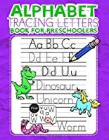 Alphabet Tracing Letters Book for Preschoolers: Handwriting Practice Paper Activity ABC Workbook & Coloring | Dotted Lined Sheets Notebook for Preschool - Kindergarten Kids (Grades K1/ K2 / K3)
