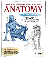 How to Draw and Paint Anatomy: Creating Lifelike Humans and Realistic Animals