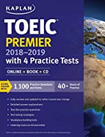 TOEIC Premier 2018-2019 with 4 Practice Tests: Online + Book + CD (Kaplan Test Prep)