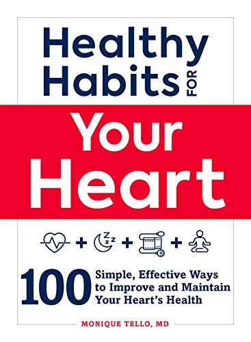 Healthy Habits for Your Heart: 100 Simple, Effective Ways to Improve and Maintain Your Heart's Health (English Edition)
