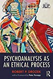 Psychoanalysis as an Ethical Process (Relational Perspectives Book Series)
