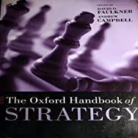 The Oxford Handbook of Strategy (Oxford Handbooks)