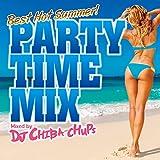 パーティー・タイム・ミックス -ベスト・ホット・サマー-ミックスド・バイ・DJ チバ-チャップス
