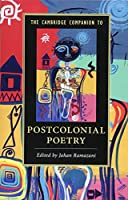 The Cambridge Companion to Postcolonial Poetry (Cambridge Companions to Literature)
