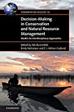 Decision-Making in Conservation and Natural Resource Management: Models for Interdisciplinary Approaches (Conservation Biology)