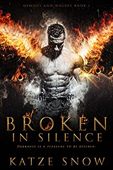 Broken in Silence: Demons and Wolves Book 1 by [Snow, Katze]