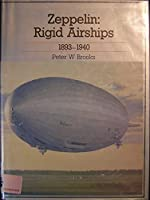 Zeppelin: Rigid Airships, 1893-1940