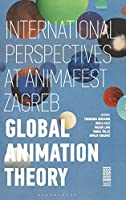 Global Animation Theory: International Perspectives at Animafest Zagreb
