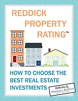 Reddick Property Rating: How to Choose the Best Real Estate Investments by [Nelson, Ross]