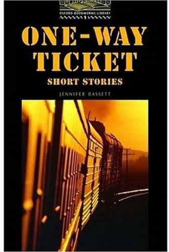 One Way Ticket Short Stories (Oxford Bookworms Library)の詳細を見る