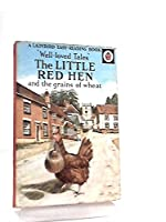 The Little Red Hen and the Grains of Wheat (Well Loved Tales)