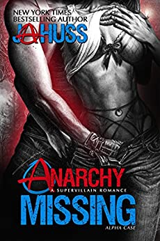Anarchy Missing: Alpha Case (Anarchy Series Book 2) by [Huss, JA]