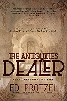 The Antiquities Dealer (A David Greenberg Mystery Book 1) by [Protzel, Ed]