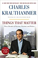 Things That Matter: Three Decades of Passions, Pastimes and Politics by Charles Krauthammer(2015-05-12)