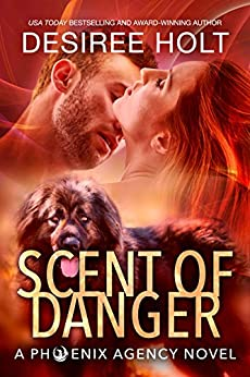 Scent of Danger (The Phoenix Agency Book 3) by [Holt, Desiree]