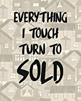 Everything I Touch Turns To Sold: Daily Realtor real estate agent Professional 2020 Planner |Water Color cover | Calendar organizer | 8x10