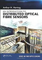 An Introduction to Distributed Optical Fibre Sensors (Series in Fiber Optic Sensors)