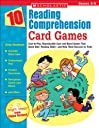 10 Reading Comprehension Card Games: Easy-to-play, Reproducible Card And Board Games That Boost Kids 039 Reading Skills-and Help Them Succeed On Tests