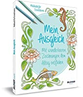 Malbuch fuer Erwachsene: Mein Ausgleich: Mit wunderbaren Zeichnungen dem Alltag entfliehen