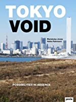 Tokyo Void: Possibilities in Absence