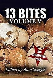 13 Bites Volume V (13 Bites Horror Anthologies Book 5) (English Edition)