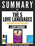 """Summary Of """"The 5 Love Languages: The Secret To Love That Lasts- By Gary Chapman"""" (English Edition)"""