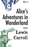 Alice's Adventures in Wonderland : Annotated (English Edition)
