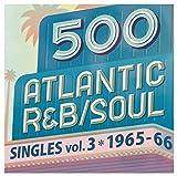 500アトランティックR&B/ソウル・シングルズ Vol.3
