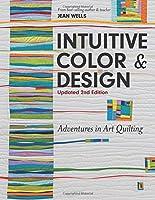 Intuitive Color & Design: Adventures in Art Quilting