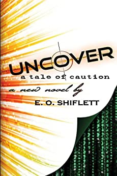 Uncover: A Tale of Caution by [Shiflett, E. O.]