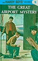 Hardy Boys 09: the Great Airport Mystery (The Hardy Boys)