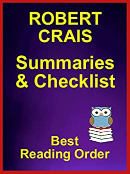 Robert Crais Books in Order with Summaries - All Series Plus Standalone Novels - Checklist With Summaries: ROBERT CRAIS BOOKS IN ORDER - Elvis Cole - Joe ... - All Fiction (Best Reading Order Book 57) by [Reader, Avid]