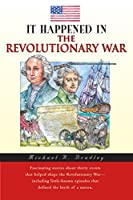 It Happened in the Revolutionary War (It Happened in Series)