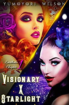 VISIONARY X STARLIGHT (Earthala Series Book 1) by [Wilson, Yumoyori]