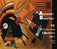 19 Standards (Quartet) 2003 (Limited Edition) by Anthony Braxton (2010-08-17)