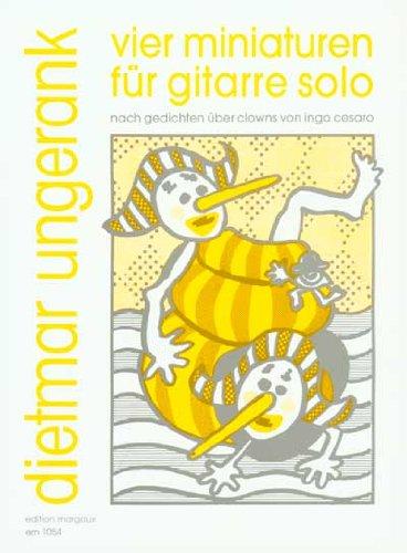 Vier Miniaturen Fur Gitarre Solo: Nach Gedichten Uber Clowns Von Ingo Cesaro (Edition Margaux)