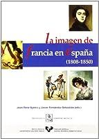 La imagen de Francia en España (1808-1850)