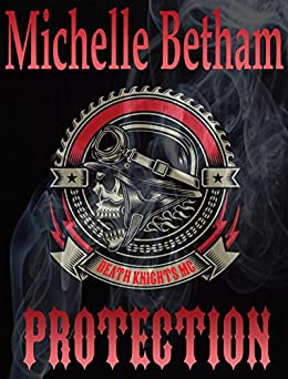 Protection (A Death Knights MC Novel) by [Betham, Michelle]