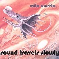 Sound Travels Slowly