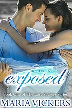 Exposed: Book One of The Love Seekers Series by [Vickers, Maria]