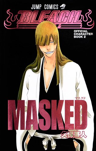 MASKED BLEACH—ブリーチ— OFFICIAL CHARACTER BOOK 2 (BLEACH—ブリーチ— OFFICIAL CHARACTER BOOK) (ジャンプコミックス)