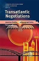 Transatlantic Negotiations (American Studies - a Monograph Series)