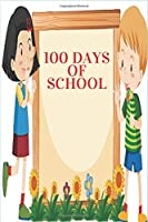 100 days of school: Funny Notebooks for kids/gift for students/Journal For Boys and Girls/Blank Pages, 6x9 Inches, 100 lined pages