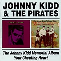 Johnny Kidd Memorial Album / Your Cheating Heart by JOHNNY & PIRATES KIDD (2003-05-06)