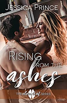 Rising from the Ashes (Cloverleaf Book 2) by [Prince, Jessica]