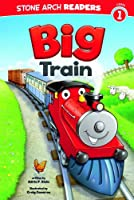 Big Train (Stone Arch Readers - Level 1: Train time)