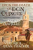 """Upon the Death of Don Quixote (PB): (Originally published as """"Al morir don Quijote"""") (Serie de Traducciones Críticas)"""